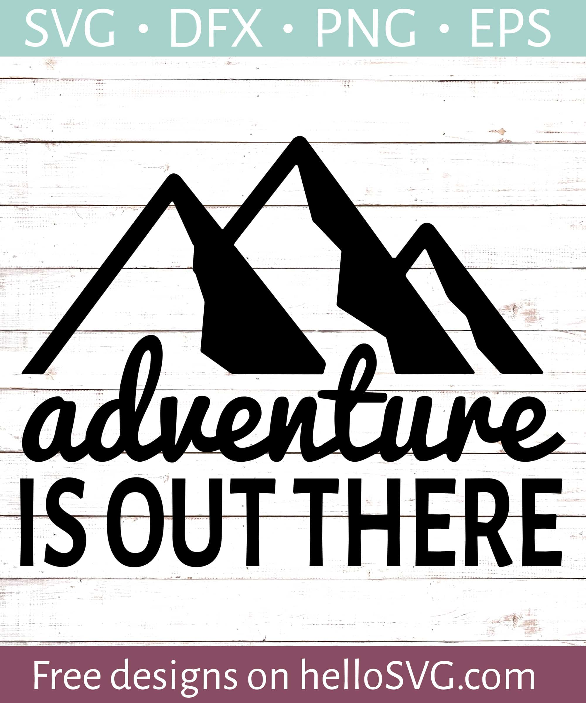 Adventure Is Out There Svg Free Svg Files Hellosvg Com