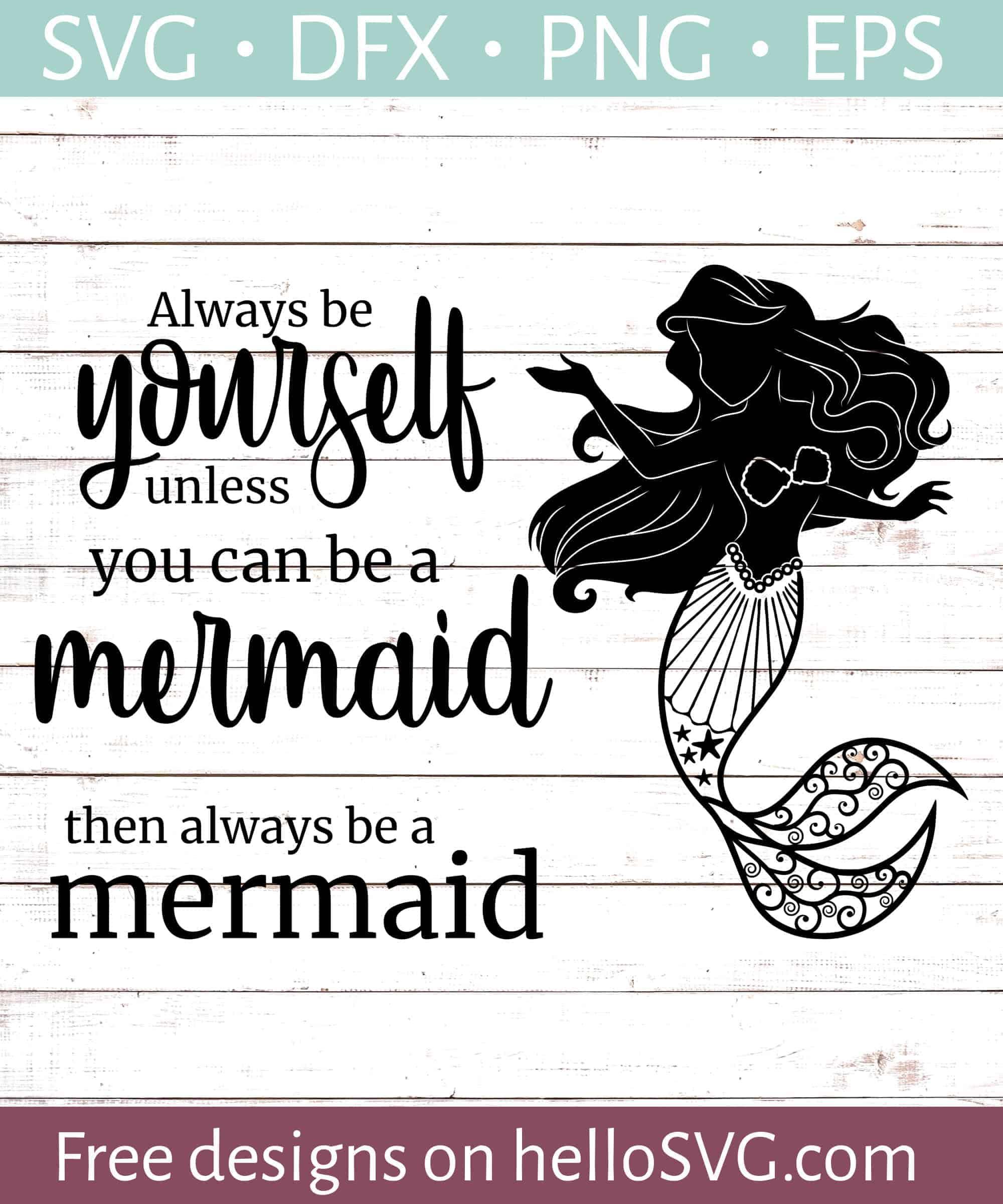 Always Be A Mermaid Svg Free Svg Files Hellosvg Com