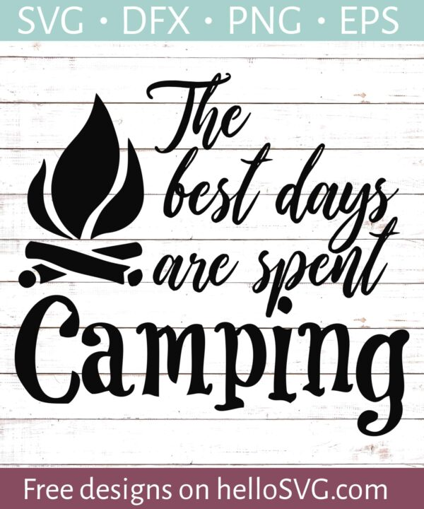 Camping Days Are The Best Days