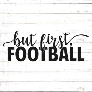 But First, Football