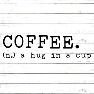 Coffee - A Hug In A Cup