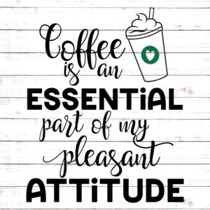Coffee and Pleasant Attitude