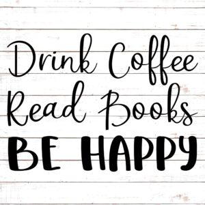 Drink Coffee, Read Books