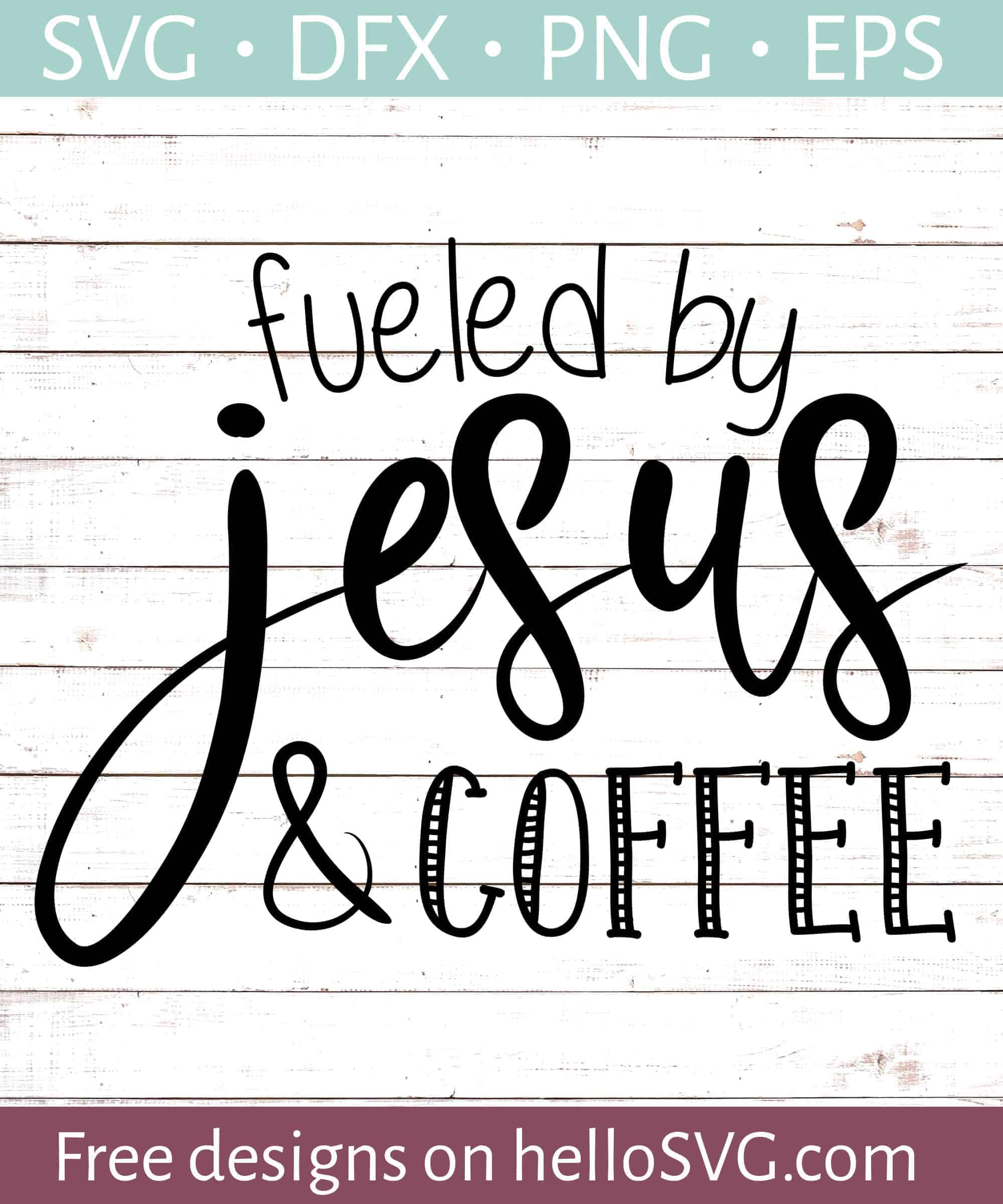 Fueled By Jesus And Coffee Svg Free Svg Files Hellosvg Com