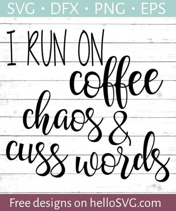 I Run On Coffee And Cuss Words