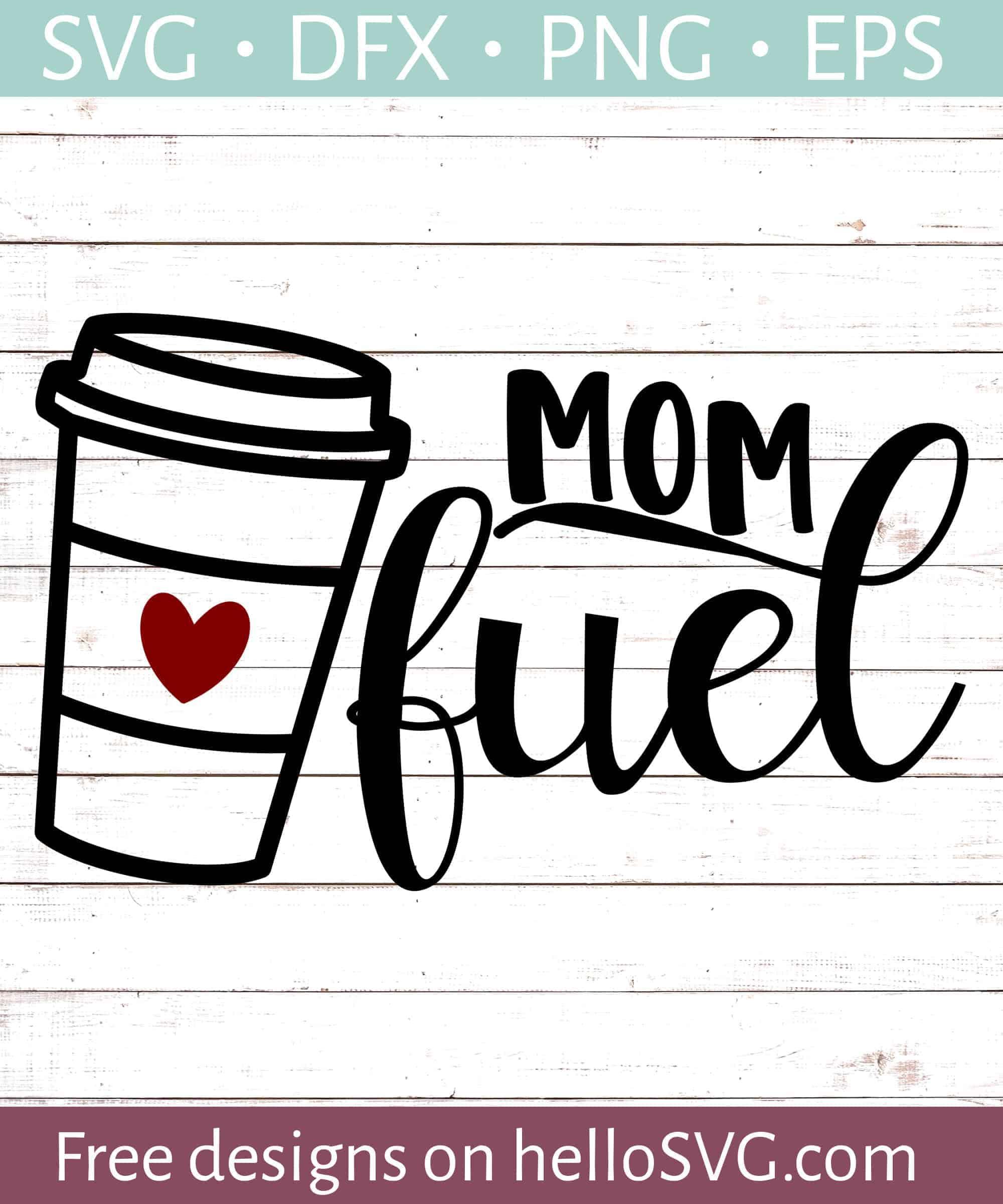 Mom Fuel Coffee Svg Free Svg Files Hellosvg Com