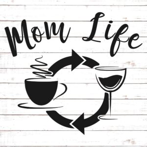 Mom Life - Coffee and Wine