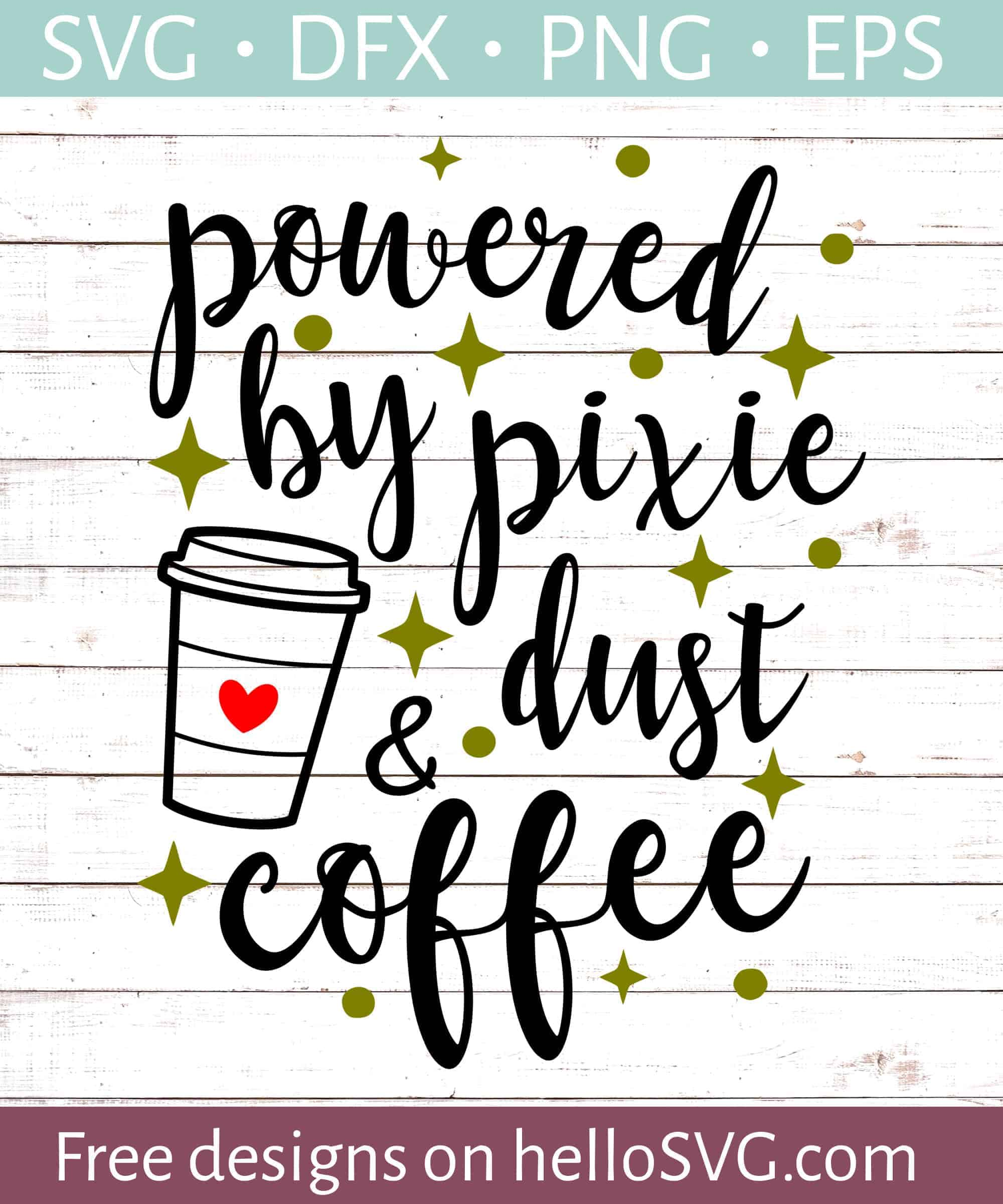 Pixie Dust And Coffee Svg Free Svg Files Hellosvg Com