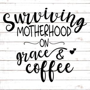 Surviving Motherhood on Grace and Coffee