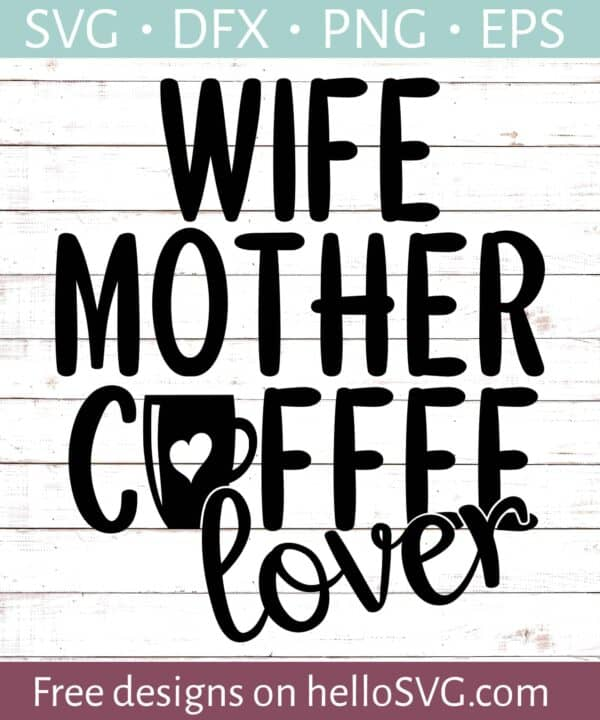 Wife, Mother, Coffee Lover