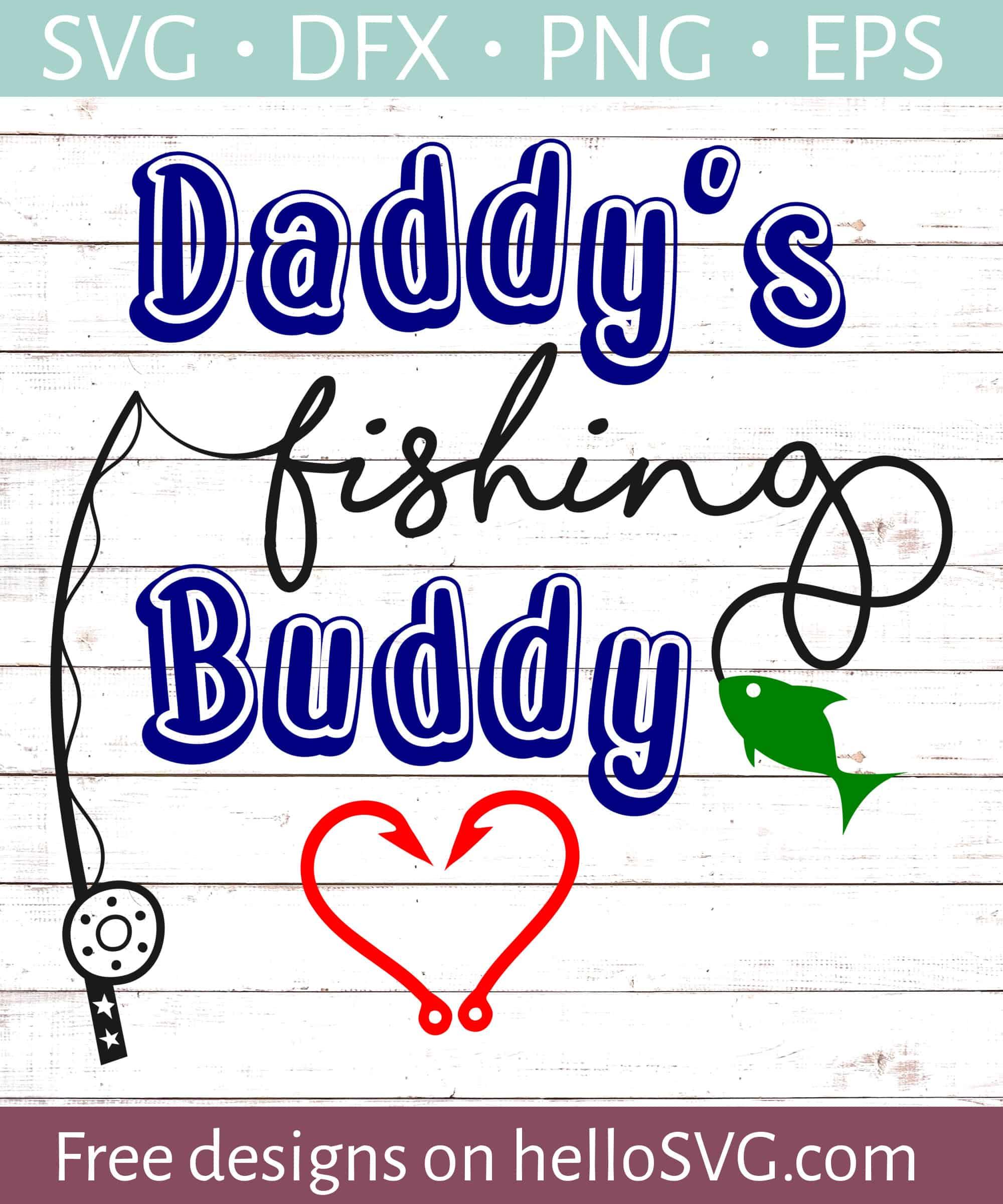 Download Daddy S Fishing Buddy 2 Svg Free Svg Files Hellosvg Com