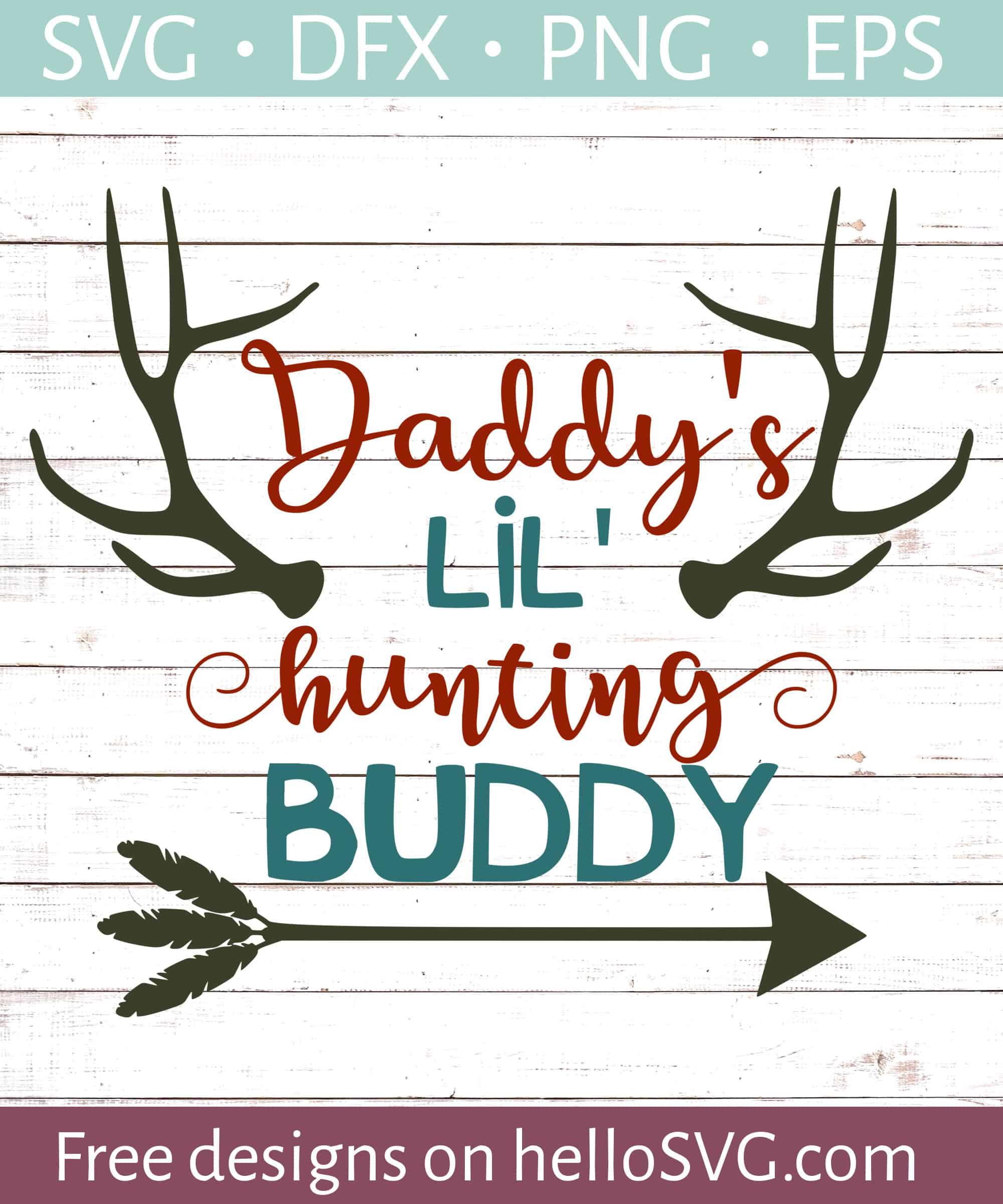 Download Daddy S Lil Hunting Buddy Svg Free Svg Files Hellosvg Com
