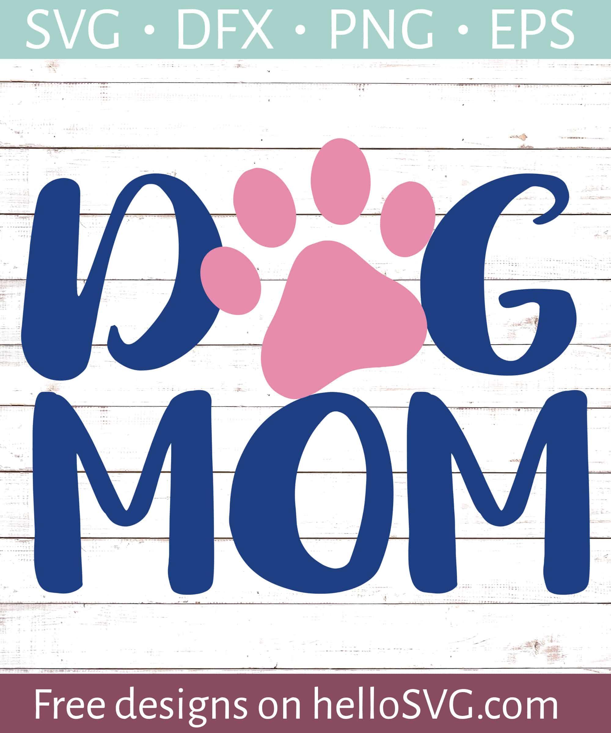 Dog Mom Svg Free Svg Files Hellosvg Com