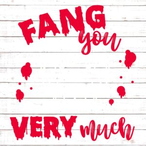 Fang You Very Much