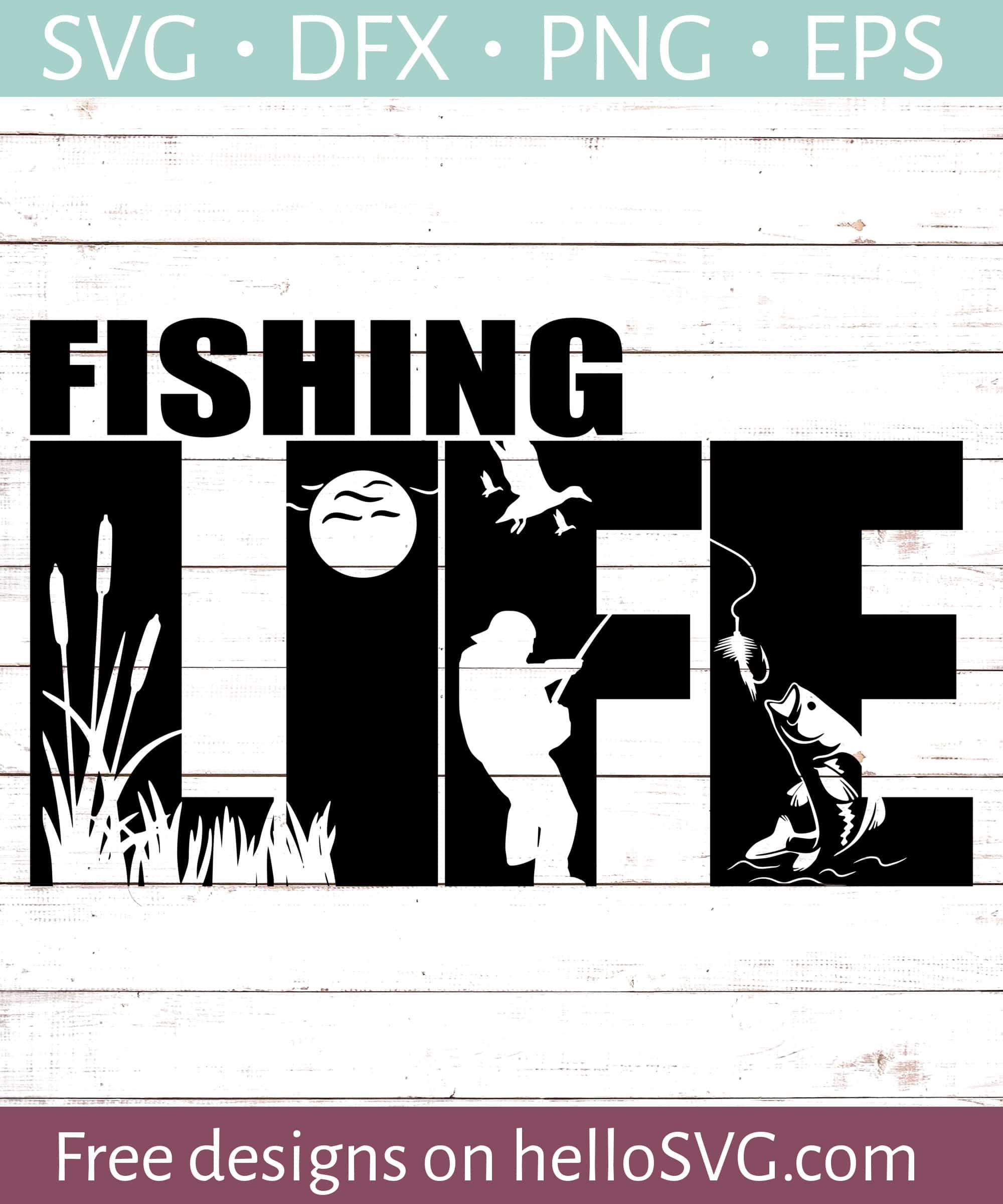 Download Fishing Life Svg Free Svg Files Hellosvg Com