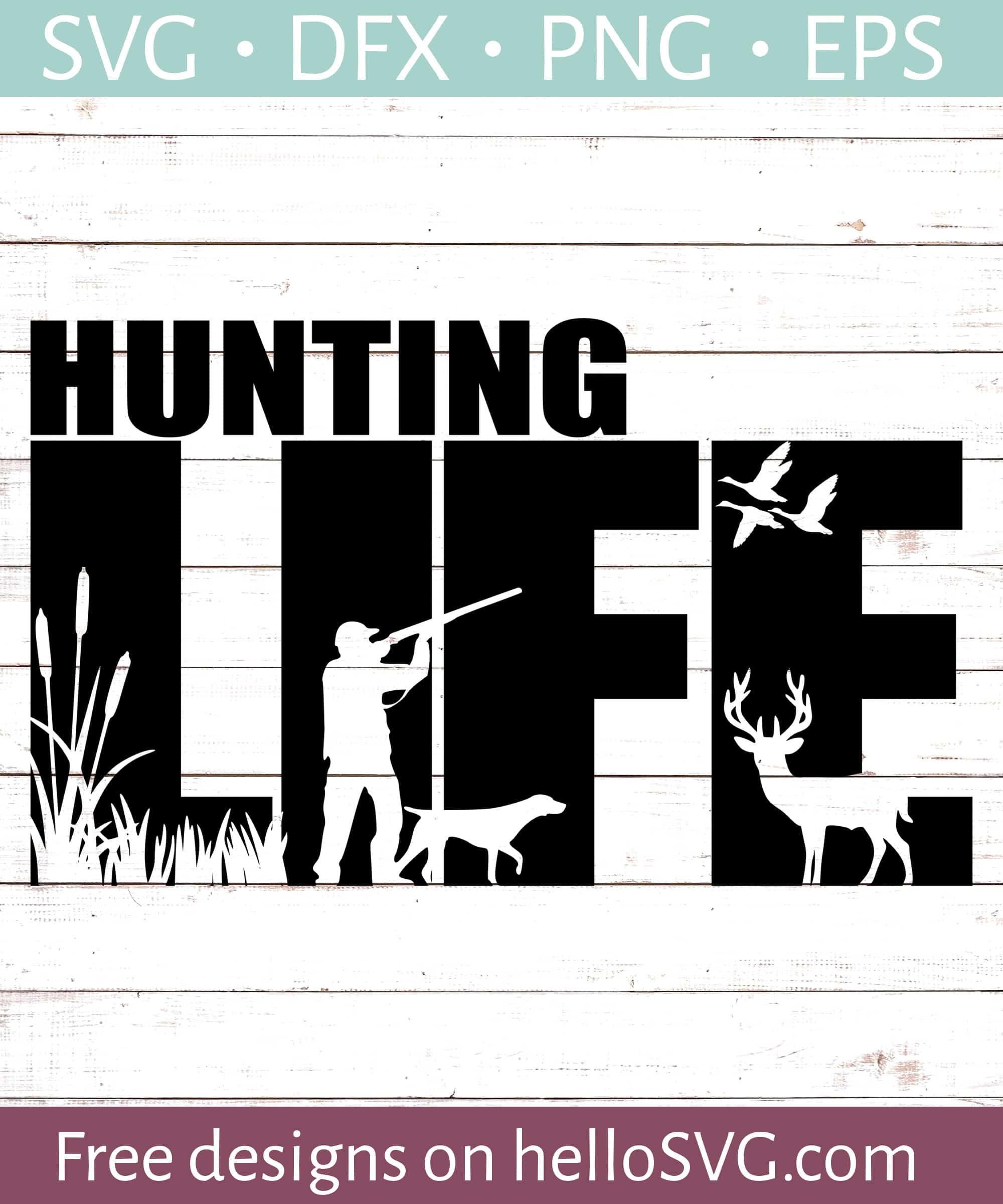 Download Hunting Life Svg Free Svg Files Hellosvg Com