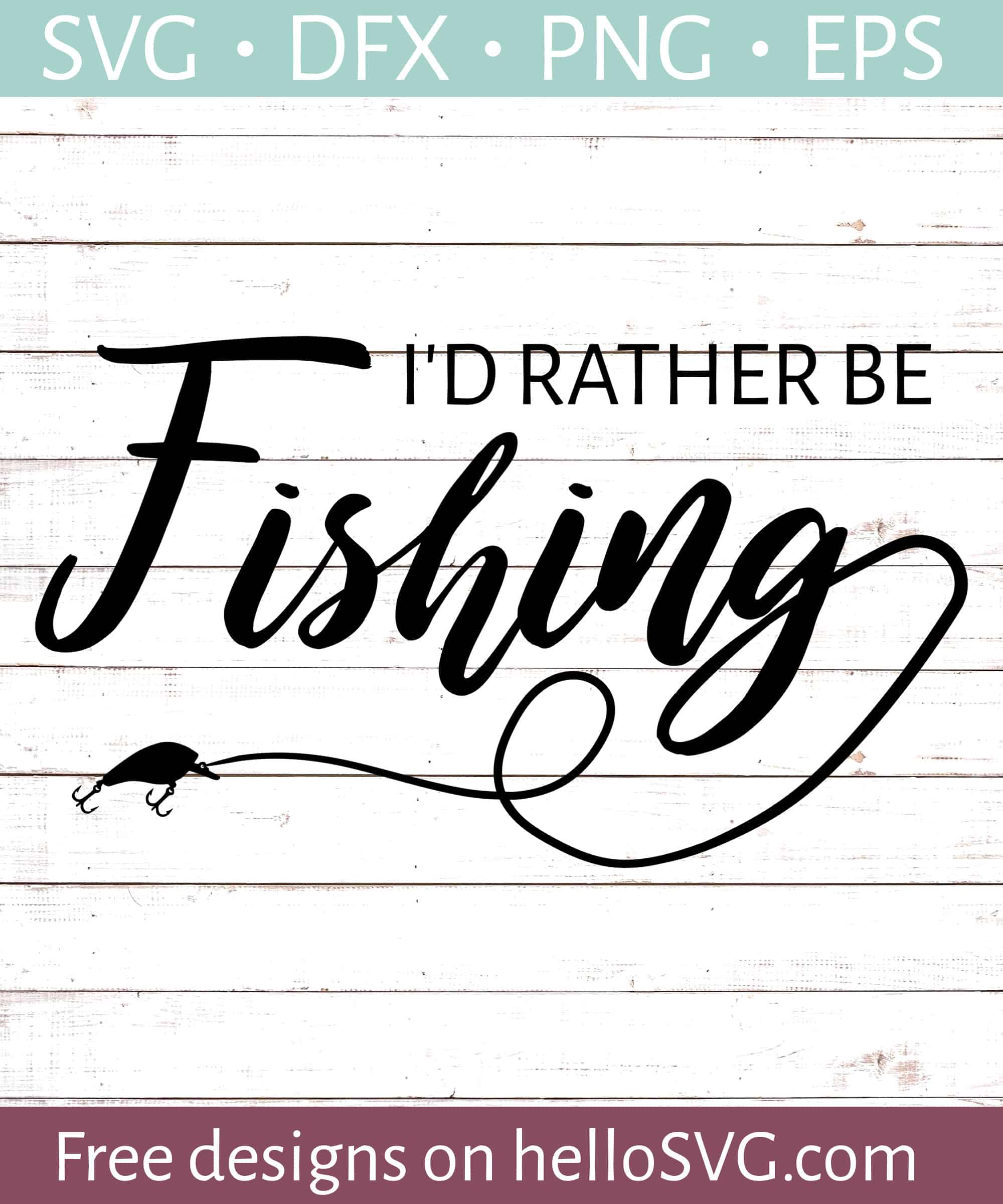 Download I D Rather Be Fishing Svg Free Svg Files Hellosvg Com