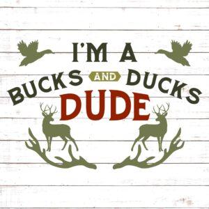 I'm a Bucks and Ducks Dude