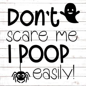 Don't Scare Me, I Poop Easily