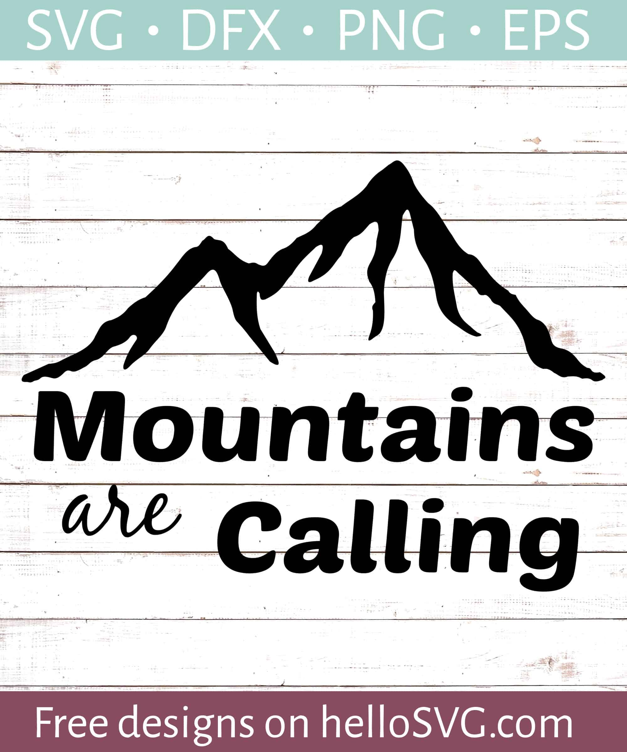 Mountains Are Calling Svg Free Svg Files Hellosvg Com