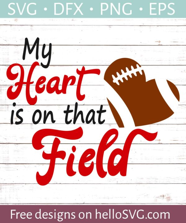 My Heart Is On That Field - Football