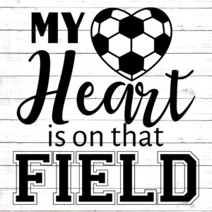 My Heart Is On That Field #soccermom