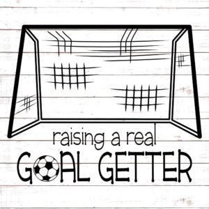 Raising a Goal Getter #soccermom