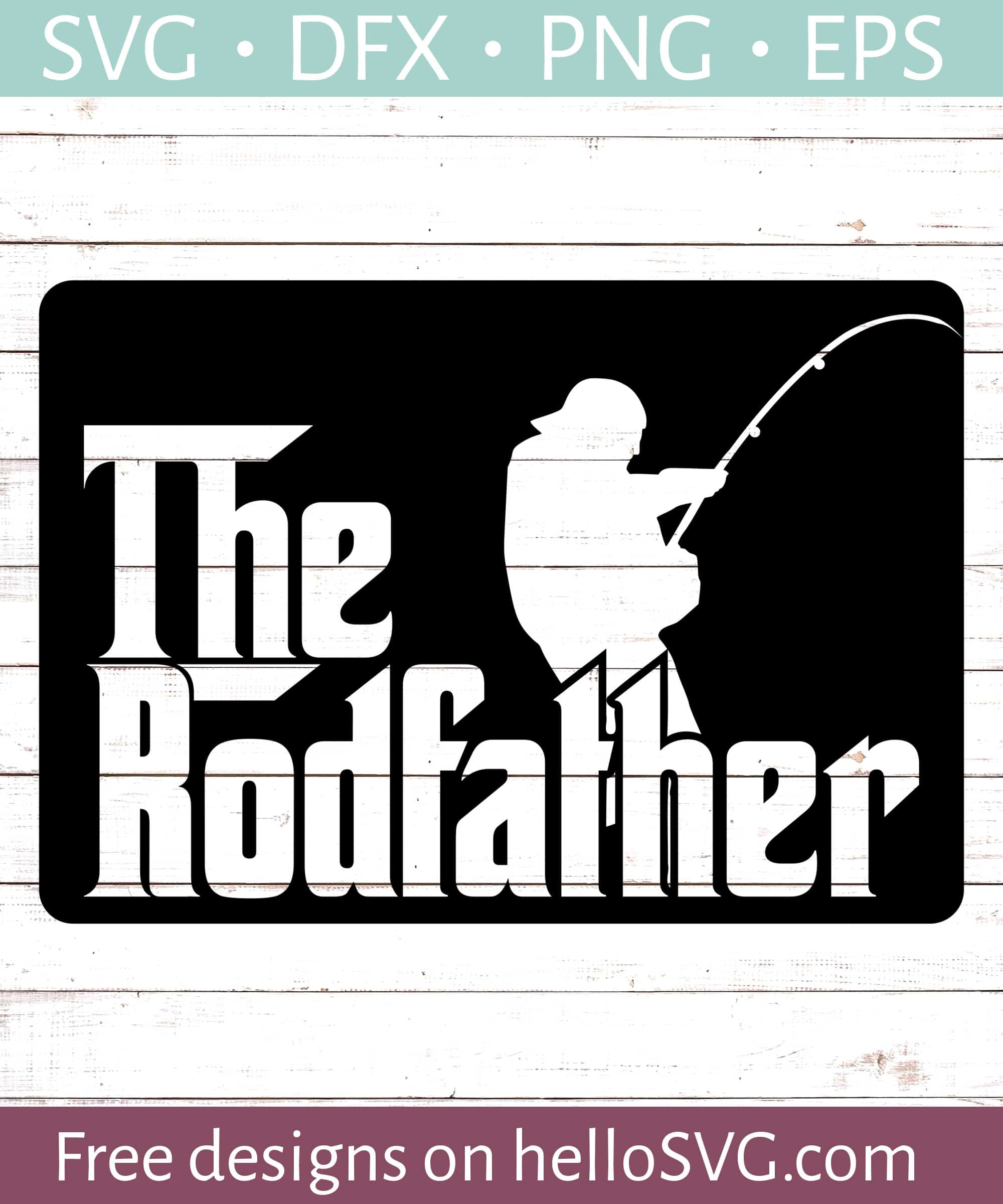 Download The Rodfather Svg Svg Free Svg Files Hellosvg Com