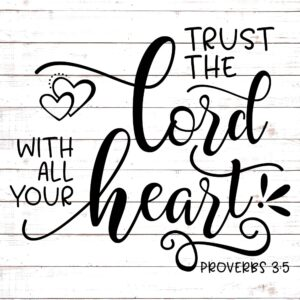 Trust The Lord Wth All Your Heart
