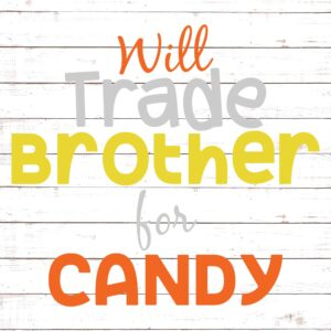 Will Trade Brother For Candy
