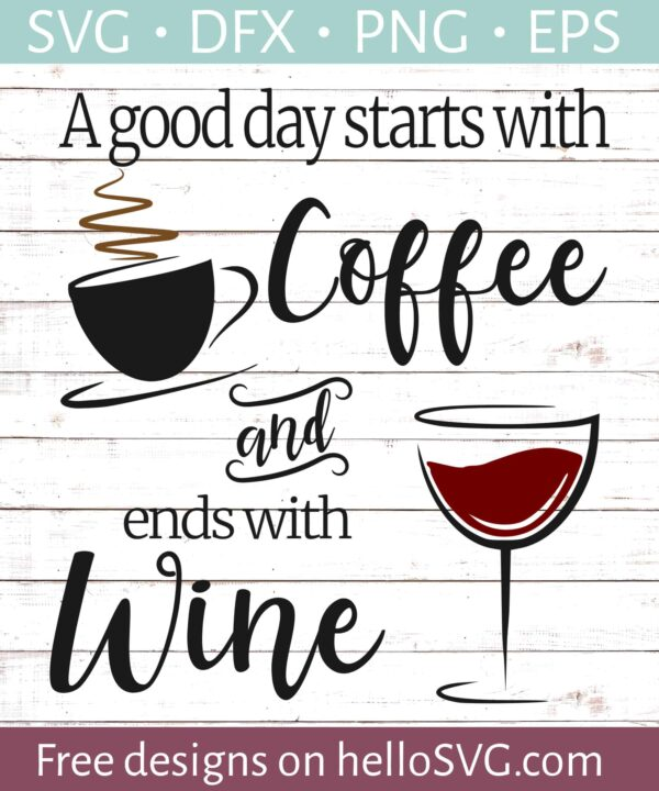 Starts With Coffee Ends With Wine