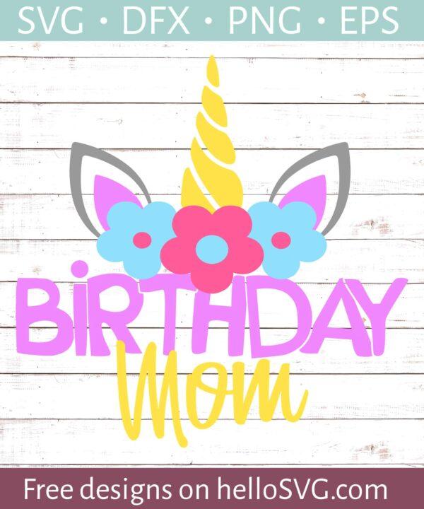 Unicorn Birthday Mom