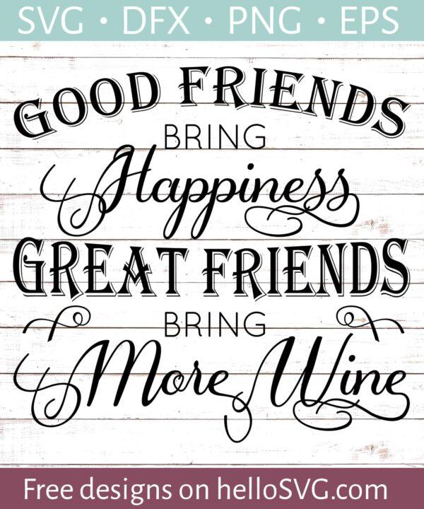 Great Friends Bring Wine