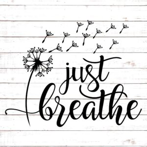 Just Breathe (with Dandelion)