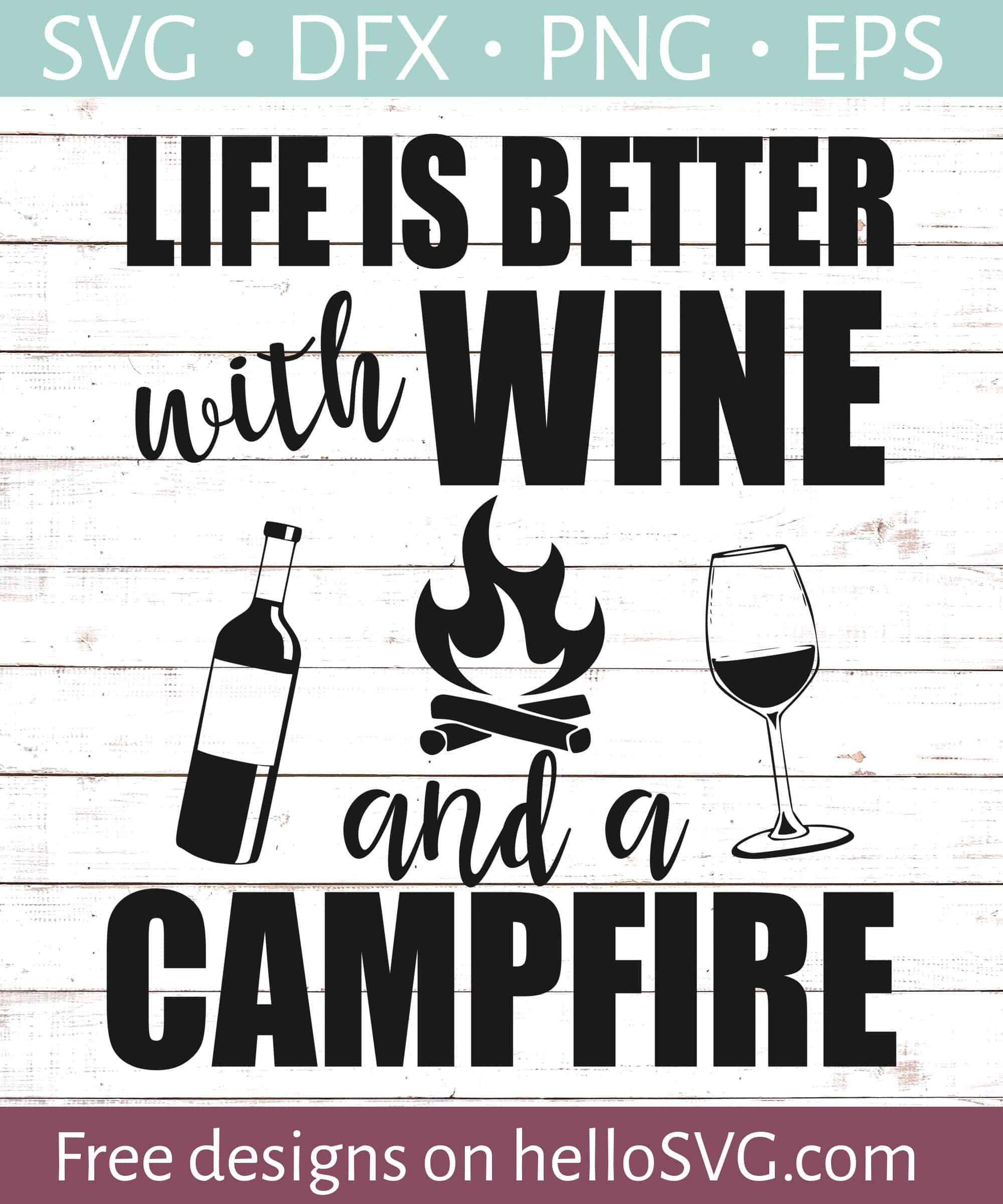 Life Is Better With Wine Svg Free Svg Files Hellosvg Com