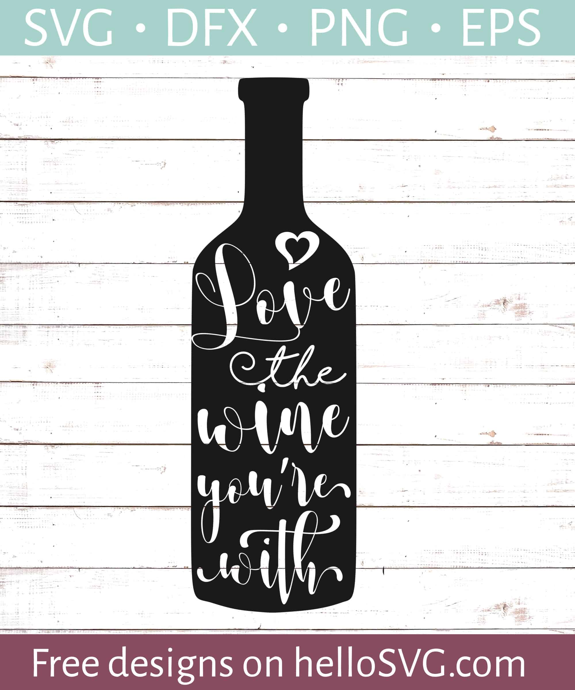 Love The Wine You're With SVG - Free SVG files | HelloSVG.com