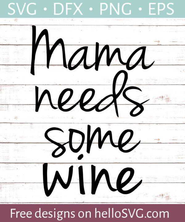Mama Needs Some Wine