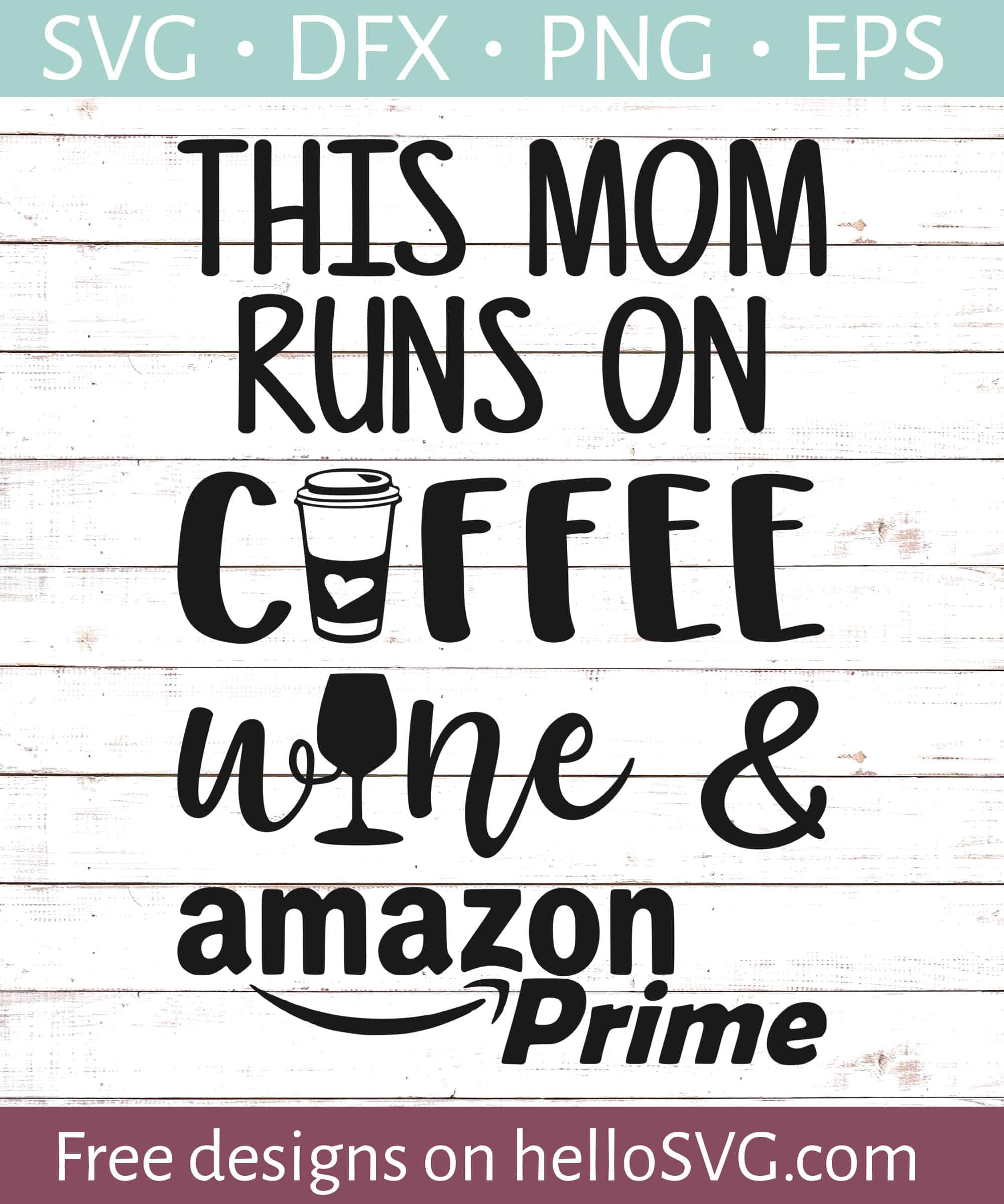The Mom Runs On Coffee Wine And Amazon Prime Svg Free Svg Files