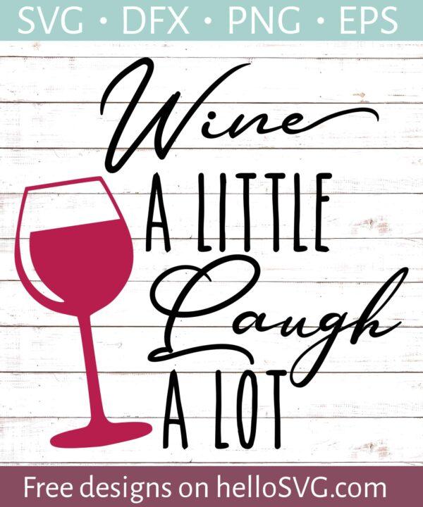 Wine a Little Laugh a Lot