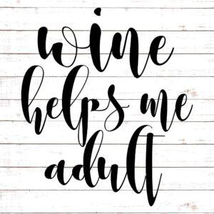 Wine Helps Me Adult